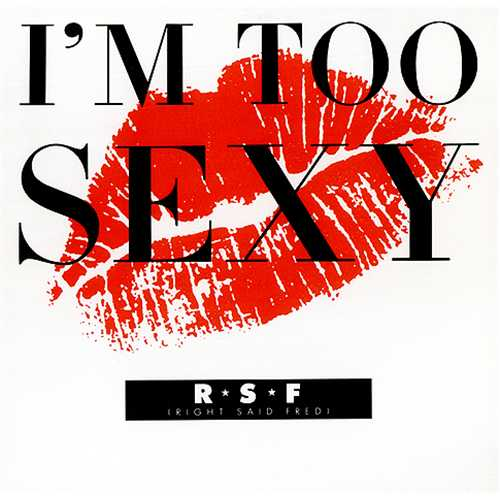 Right Said Fred - I'm Too Sexy""