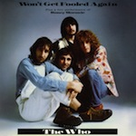 The Who- Won't Get Fooled Again