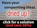 Have your songwriting ideas dried up?