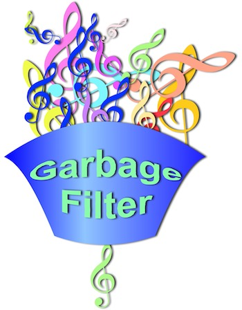 Musical garbage filter